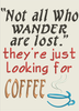 AGD 2832 Not All Who Wander - COFFEE