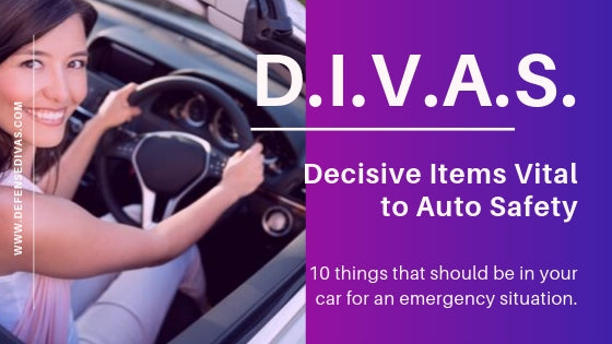 DIVAS Decisive Items Vital to Auto Safety  10 things to handle an emergency