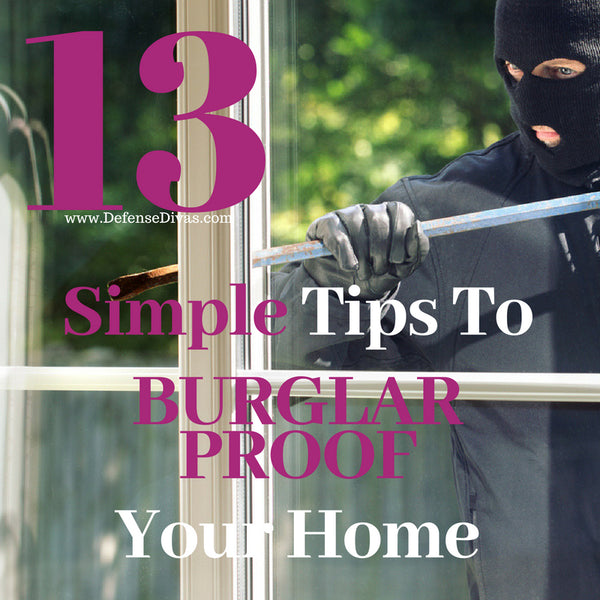 defense divas 13 things to burglar proof your home and apartment safety tips