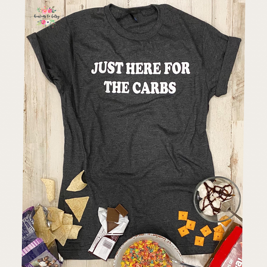 Just Here For The Carbs Tee