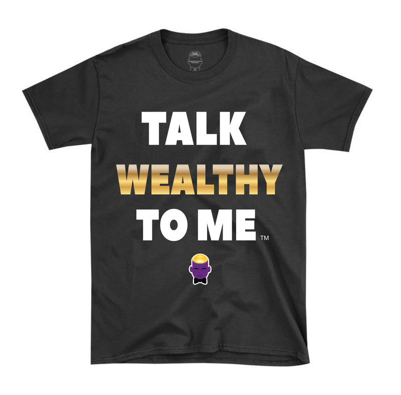 Talk WEalthy To Me - Autographed Unisex Tee (Exclusive Limited Edition) - PRE-ORDER
