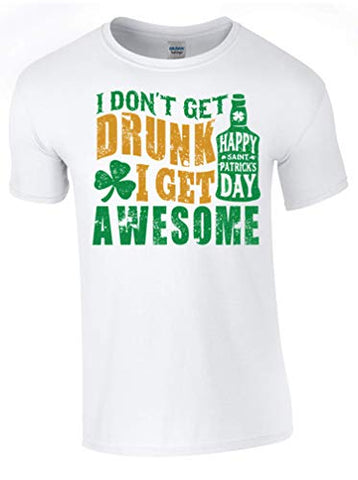 Army 1157 Kit St Patrick's Day I Don't Get Drunk I get Awesome T-Shirt Printed DTG (Direct to Garment) for a Permanent Finish.