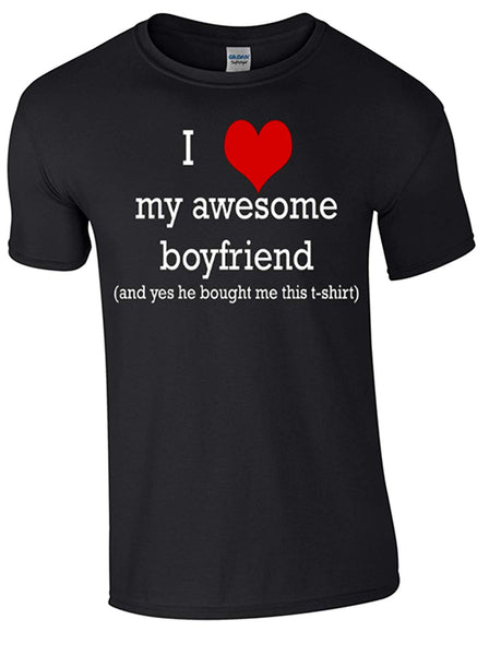 Valentines I Love My Awesome Boyfriend T-Shirt Printed DTG (Direct to Garment) for a Permanent Finish. - Army 1157 Kit  Veterans Owned Business