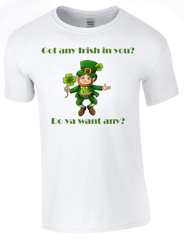 Army 1157 Kit St Patrick's Day Got Any Irish in You T-Shirt Printed DTG (Direct to Garment) for a Permanent Finish.
