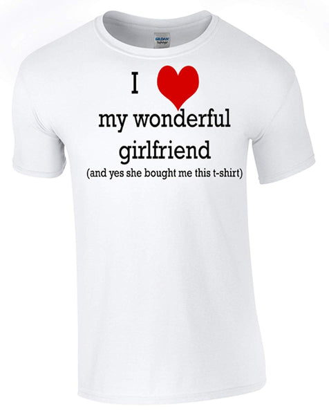 Valentines I Love My Wonderful Girlfriend T-Shirt Printed DTG (Direct to Garment) for a Permanent Finish. - Army 1157 Kit  Veterans Owned Business