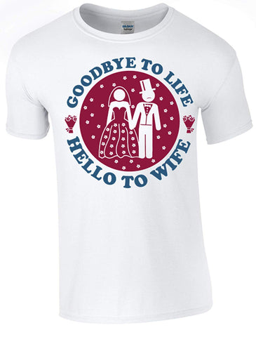 Army 1157 Kit Stag Party - Goodbye to Life, Hello to Wife T-Shirt Printed DTG (Direct to Garment) for a Permanent Finish.