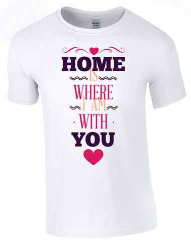 Bear Essentials Clothing. Home is with You T-Shirt Printed DTG (Direct to Garment) for a Permanent Finish. White