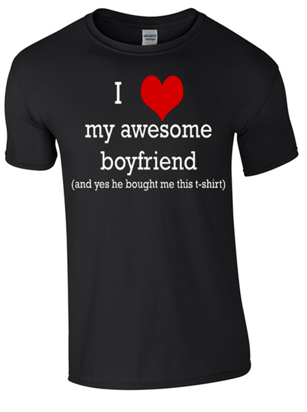 Valentine I Love my Awesome Boyfriend T/Shirt Printed DTG (Direct to Garment) for a permanent finish. - Army 1157 Kit  Veterans Owned Business