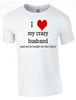 Valentine I Love my Crazy Husband T-Shirt Printed DTG (Direct to Garment) for a permanent finish.