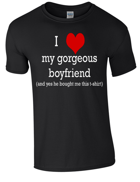 Valentine I Love my Gorgeous boyfriend T-shirt Printed DTG (Direct to Garment) for a permanent finish. - Army 1157 Kit  Veterans Owned Business