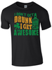 St Patrick's Day I Don't Get Drunk I get Awesome T-Shirt - Army 1157 Kit  Veterans Owned Business
