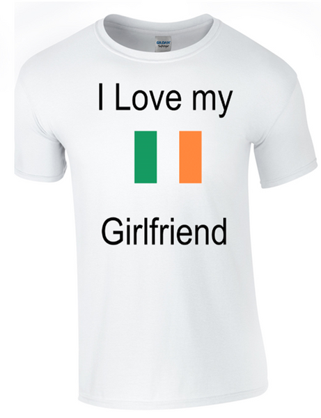 I Love my Irish Girlfriend Printed DTG (Direct to Garment) for a permanent finish. - Army 1157 Kit  Veterans Owned Business