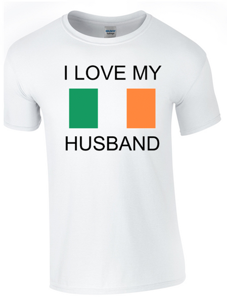 I Love my Irish Husband Printed DTG (Direct to Garment) for a permanent finish. - Army 1157 Kit  Veterans Owned Business