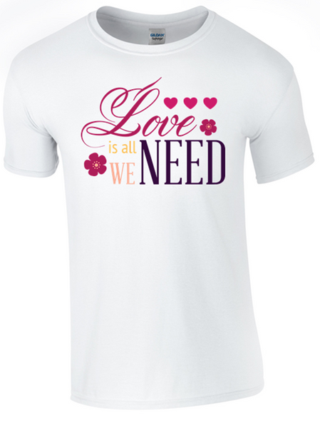 Love is All we Need T-Shirt Printed DTG (Direct to Garment) for a permanent finish - Army 1157 Kit  Veterans Owned Business