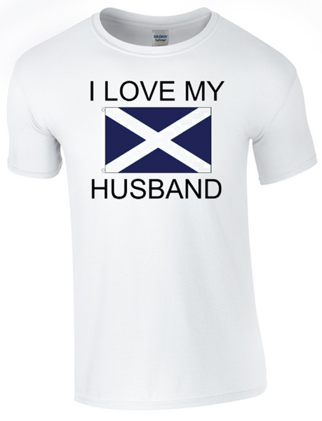 I Love my Scottish Husband Printed DTG (Direct to Garment) for a permanent finish.