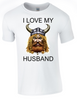 Valentine I Love my Viking Husband Printed DTG (Direct to Garment) for a permanent finish. - Army 1157 Kit  Veterans Owned Business