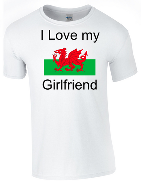 Valentine I Love my Welsh Girlfriend T-Shirt Printed DTG (Direct to Garment) for a permanent finish. - Army 1157 Kit  Veterans Owned Business