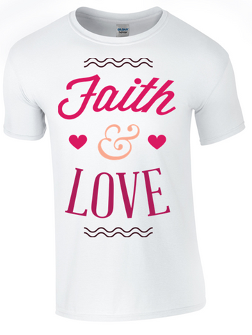 Faith and Love T-Shirt Printed DTG (Direct to Garment) for a permanent finish