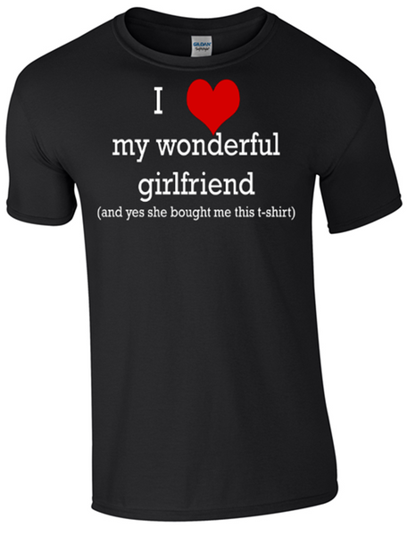 Valentine I Love my Wonderful Girlfriend T-Shirt Printed DTG (Direct to Garment) for a permanent finish.