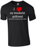 Valentine I Love my Wonderful Girlfriend T-Shirt Printed DTG (Direct to Garment) for a permanent finish. - Army 1157 Kit  Veterans Owned Business