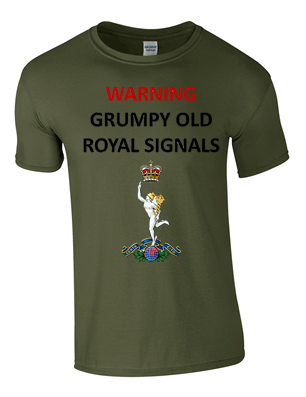 Grumpy Old ROYAL SIGNALS  T-Shirt