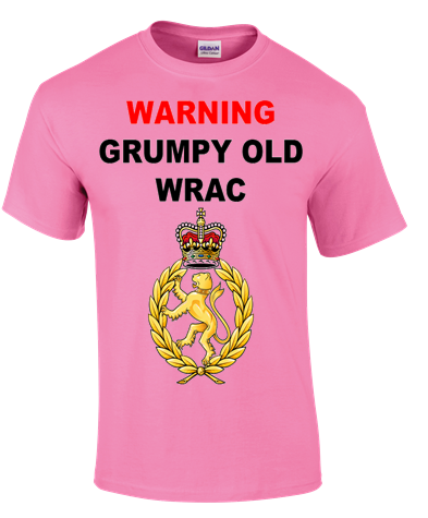 Grumpy Old WRAC T-Shirt - Army 1157 Kit  Veterans Owned Business