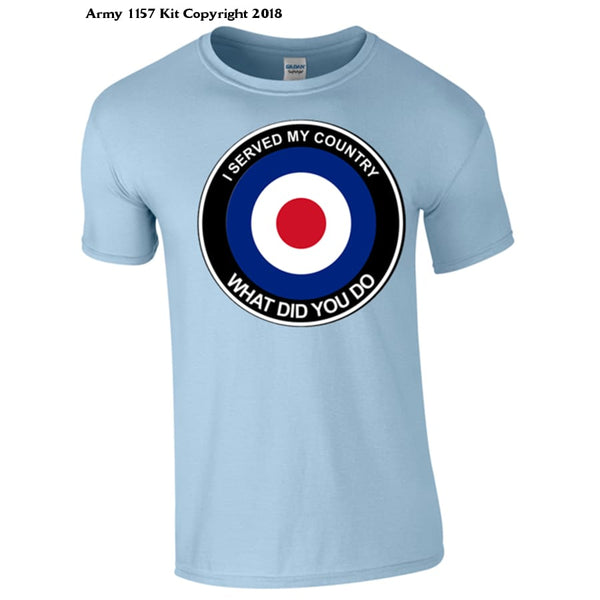 RAF What did you do T-Shirt - Army 1157 Kit  Veterans Owned Business