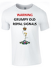 Grumpy Old ROYAL SIGNALS  T-Shirt - Army 1157 Kit  Veterans Owned Business