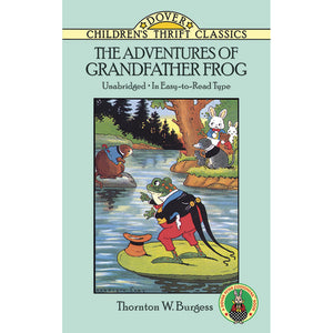 Dover Thrift Classic The Adventures of Grandfather Frog by Thornton W. Burgess