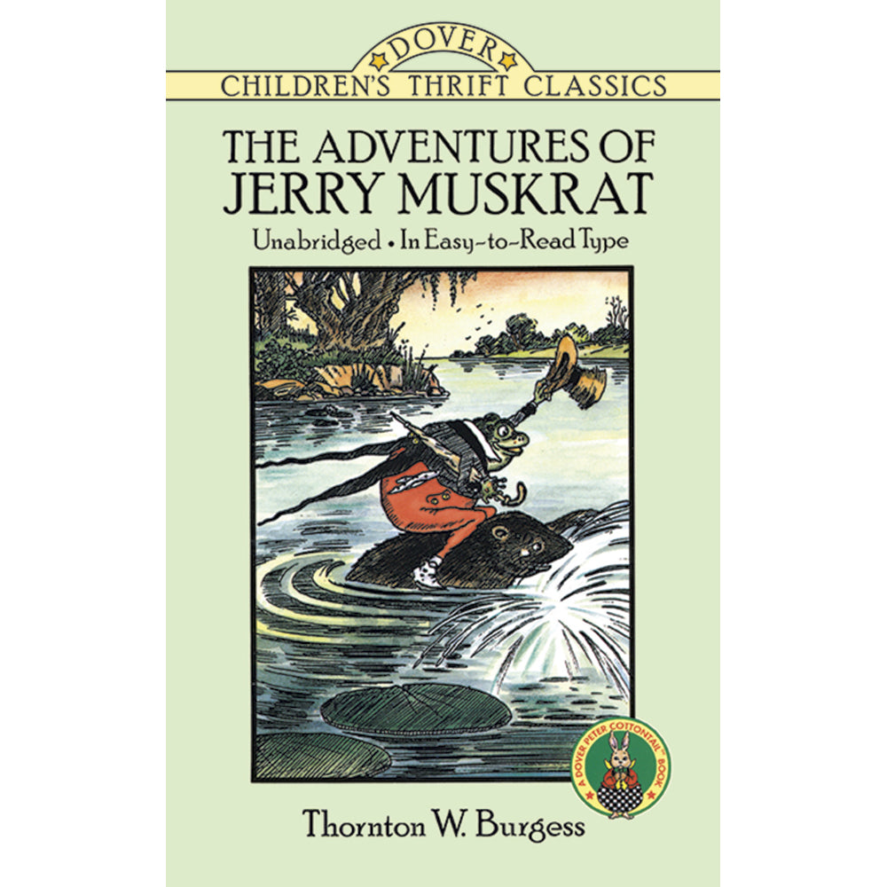 Dover Thrift Classic The Adventures of Jerry Muskrat by Thornton W. Burgess