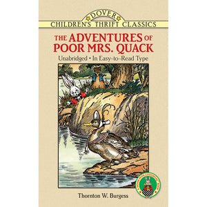 Dover Thrift Classic The Adventures of Poor Mrs. Quack by Thornton W. Burgess