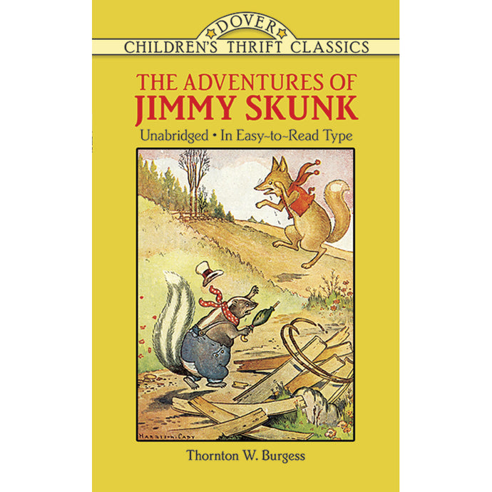 Dover Thrift Classic The Adventures of Jimmy Skunk by Thornton W. Burgess