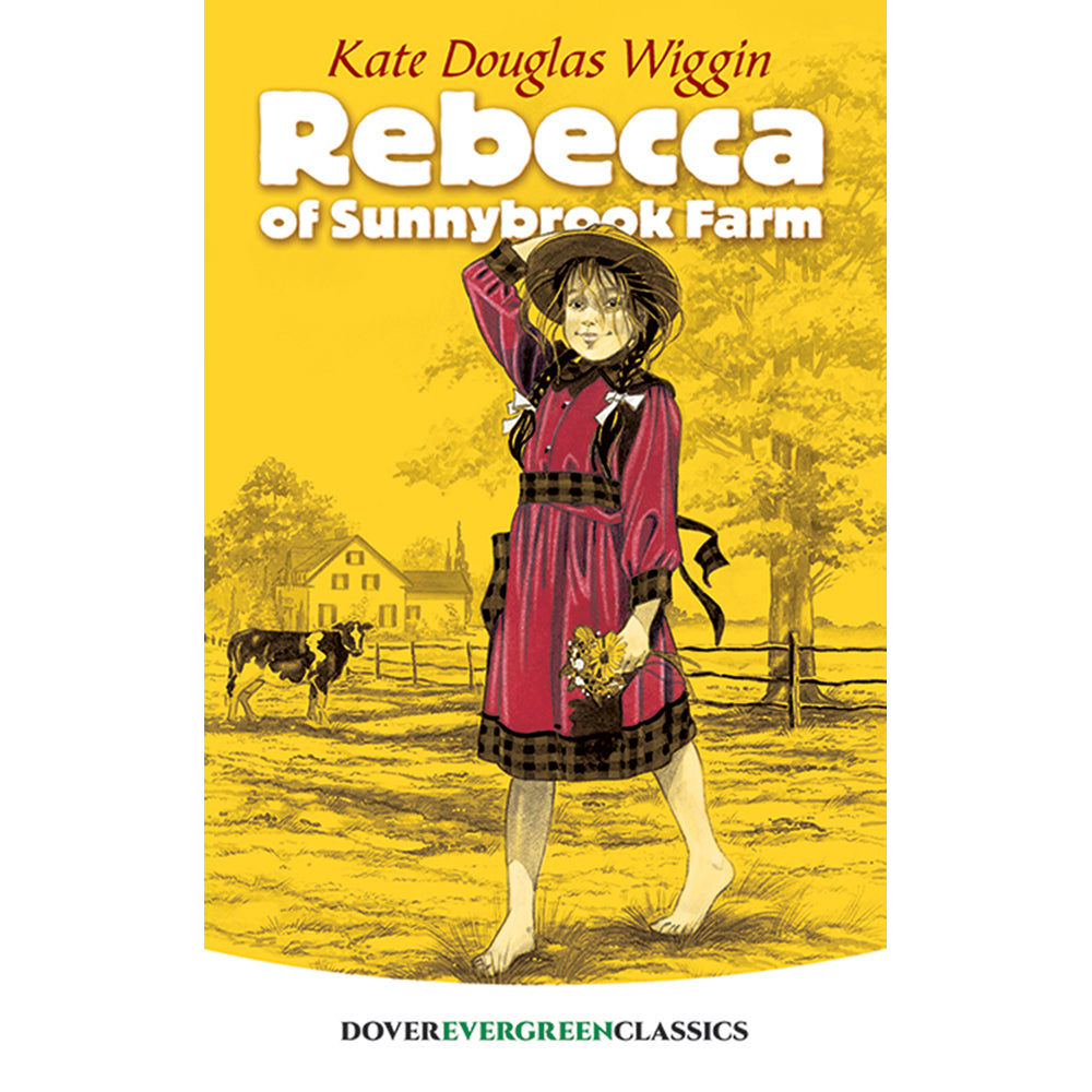 Dover Evergreen Classic Rebecca of Sunnybrook Farm by Kate Douglas Wiggin