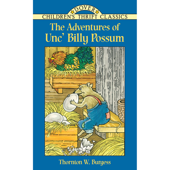 Dover Thrift Classic The Adventures of Unc' Billy Possum by Thornton W. Burgess