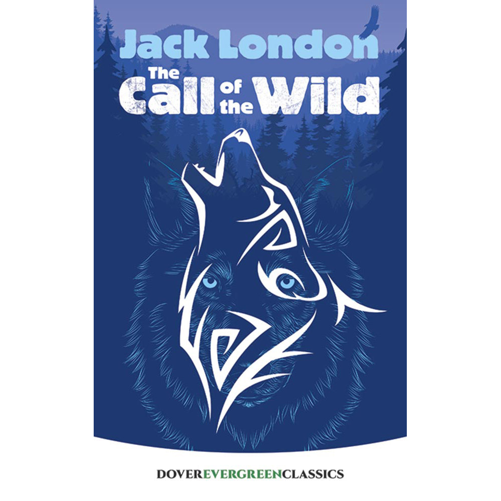 Dover Evergreen Classic The Call of the Wild by Jack London