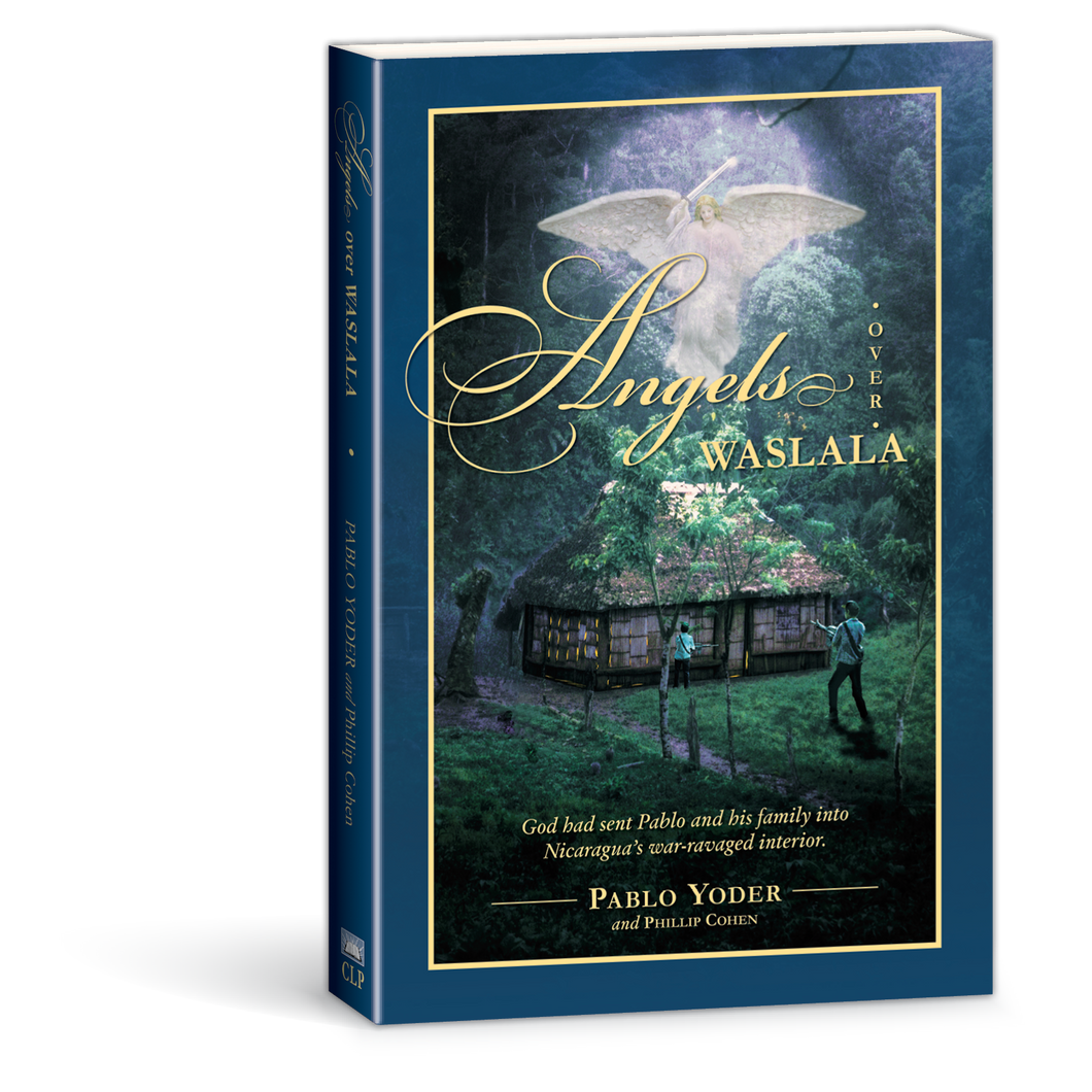 Angels Over Waslala book by Pablo Yoder 0966477901