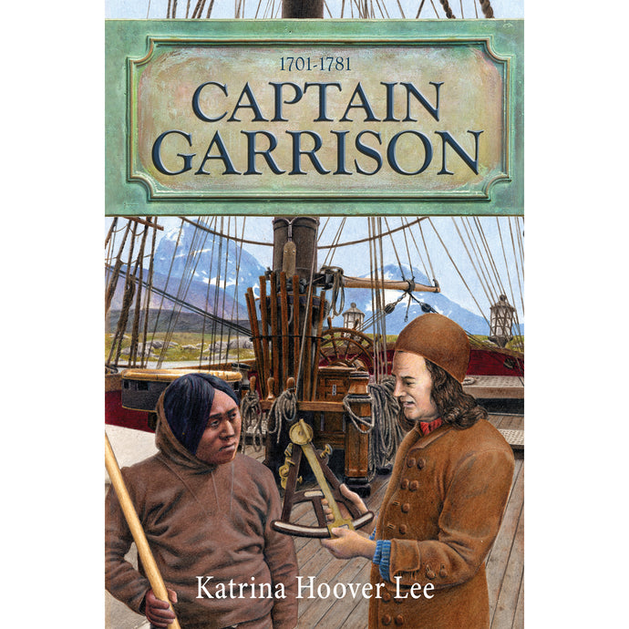 Captain Garrison by Katrina Hoover Lee 9781949648966