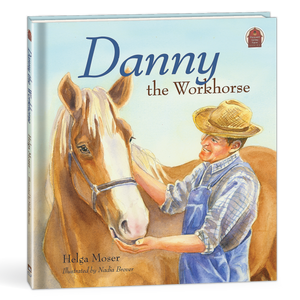Danny the Workhorse Children's Book by Helga Moser 264640