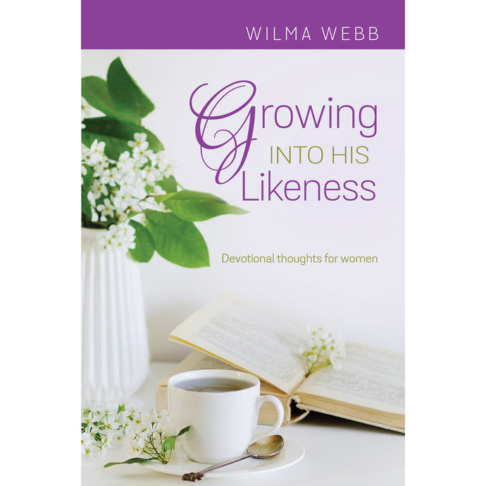 Growing into His Likeness by Wilma Webb 9781949648973
