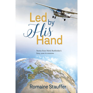 Led by His Hand By Romaine Stauffer 9781949648829