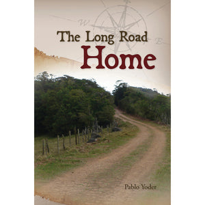 The Long Road Home by Pablo Yoder 9781885270856