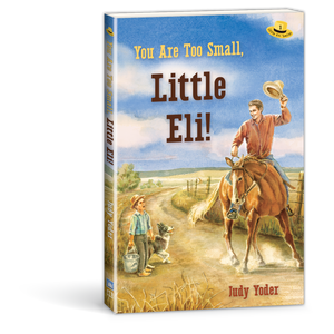 You Are Too Small, Little Eli! book by Judy Yoder 9780878137817