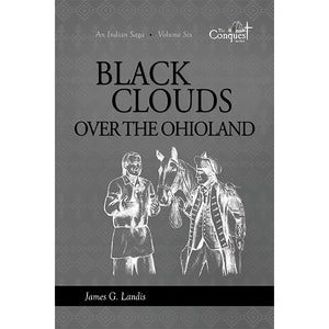 Black Clouds Over the Ohioland by James G. Landis 9781949648850