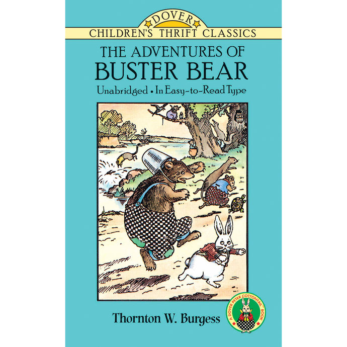Dover Thrift Classic The Adventures of Buster Bear by Thornton W. Burgess