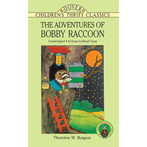 Dover Thrift Classic The Adventures of Bobby Raccoon by Thornton W. Burgess