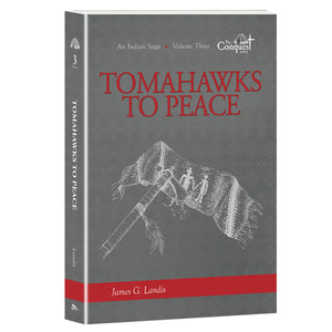 Tomahawks to Peace By James G. Landis 9781943929924