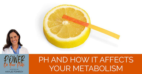 PYP | Episode 32 | pH and How it Affects Your Metabolism