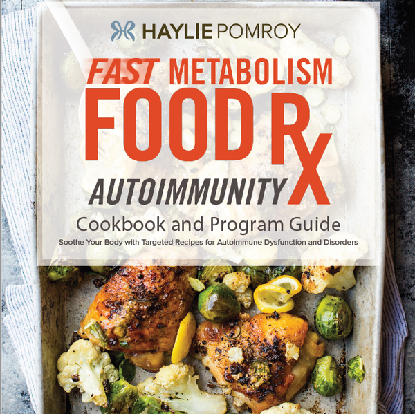 Fast Metabolism Food Rx Mini Cookbook and Program Guide: Autoimmunity