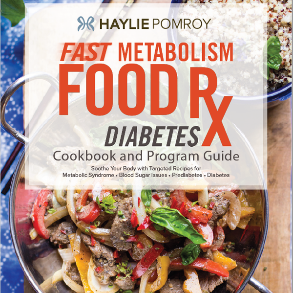 Fast Metabolism Food Rx Mini Cookbook and Program Guide: Diabetes