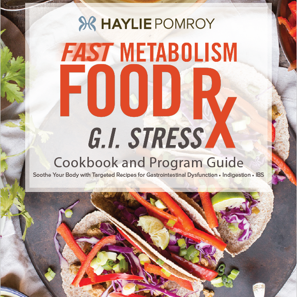 Fast Metabolism Food Rx Mini Cookbook and Program Guide: G.I Stress